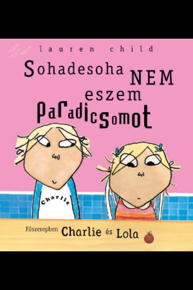 Charlie és Lola,Sohadesoha nem eszem paradicsomot Csimota