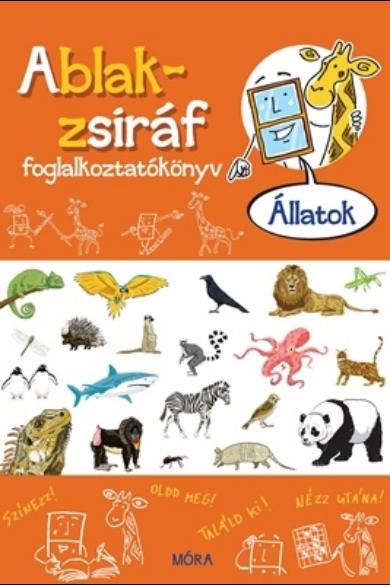 Ablak-zsiráf foglalkoztatókönyv - Állatok - Ablak-zsiráf könyvek