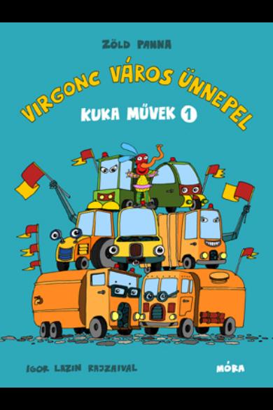 KUKA MŰVEK 1. - VIRGONC VÁROS ÜNNEPEL