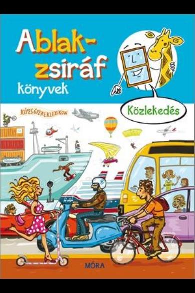Ablak-zsiráf könyvek - Közlekedés - Képes gyermeklexikon