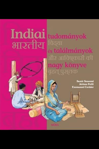INDIAI TUDOMÁNYOK ÉS TALÁLMÁNYOK NAGY KÖNYVE