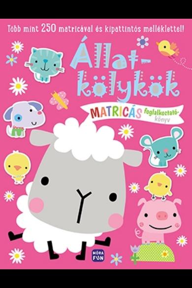 Állatkölykök - Matricás foglalkoztatókönyv - Több mint 250 matricával és kipattintós melléklettel