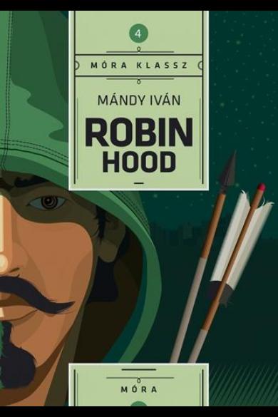ROBIN HOOD - Móra Klassz