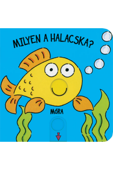 Milyen a halacska? / Babamozi