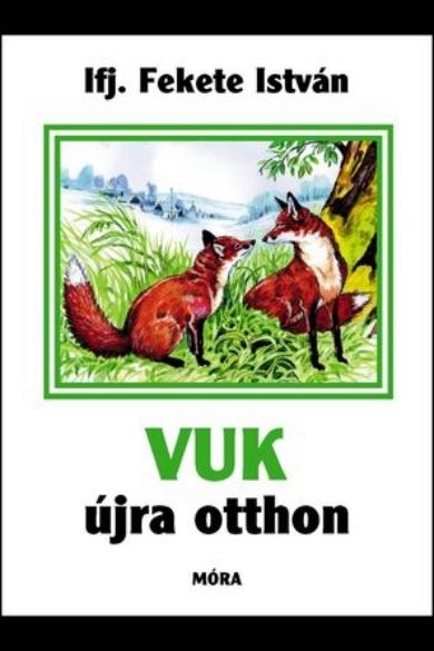 VUK ÚJRA OTTHON