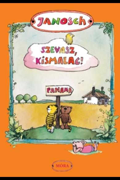 SZEVASZ, KISMALAC! - Történet arról, hogy egy napon Kistigris elfelejt hazamenni