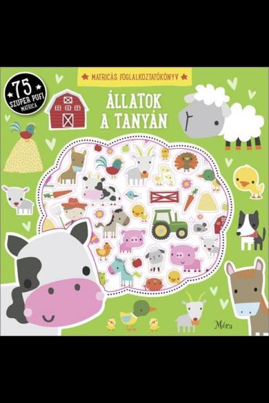 Állatok a tanyán - Matricás foglalkoztatókönyv 75 szuper pufi matricával