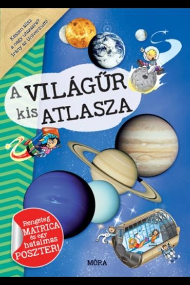A világűr kis atlasza - Rengeteg matrica és egy hatalmas poszter