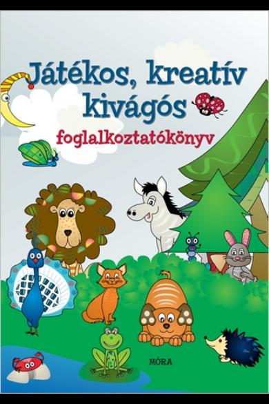 Játékos, kreatív kivágós - Foglalkoztatókönyv