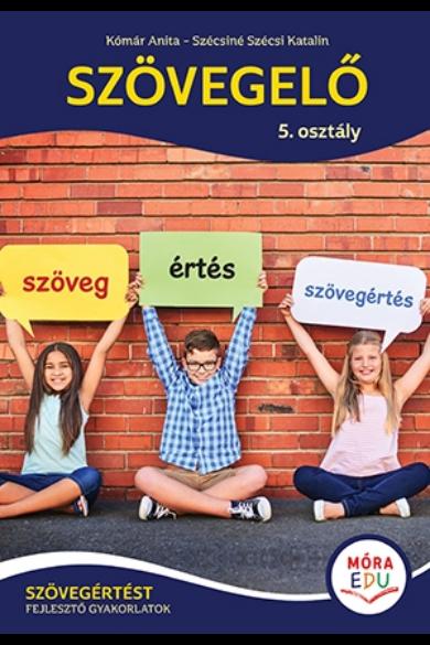 Szövegelő ? 5. osztály - Szövegértést fejlesztő gyakorlatok