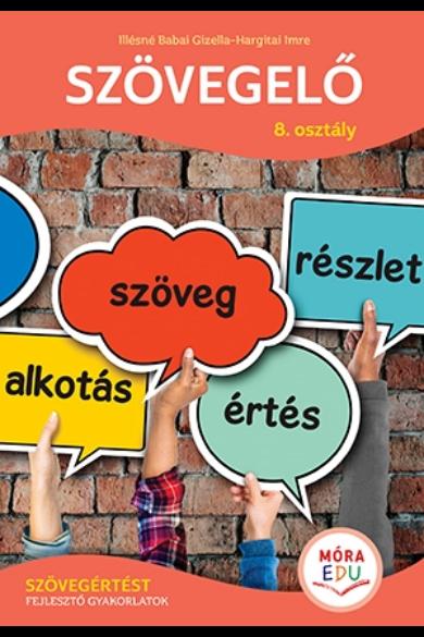 Szövegelő ? 8. osztály - Szövegértést fejlesztő gyakorlatok